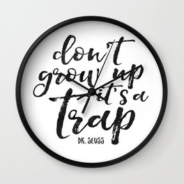 PRINTABLE Art,Don't Grow Up It's A Trap,Funny Print,Nursery Wall Art,NURSERY DECOR,Kids Gift Wall Clock