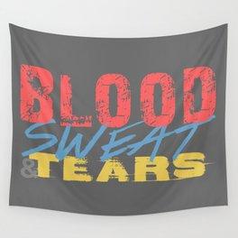 Blood, Sweat, & Tears Wall Tapestry