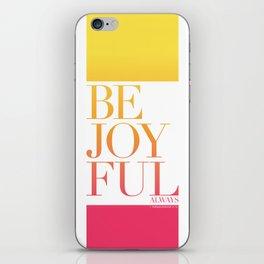 Be Joyful Always iPhone Skin