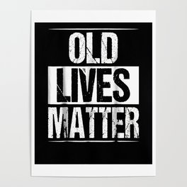 60th Birthday Gifts For Men Old Lives Matter Shirt 50th Dad Poster