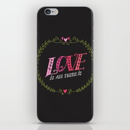 Love is All There is iPhone Skin