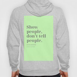 Show people, don't tell people. David Goggins Hoody