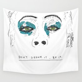 Don't dream it Wall Tapestry