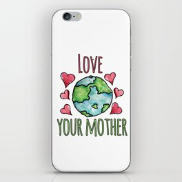 Love your Mother Earth iPhone Skin