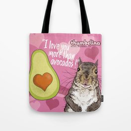 Little Thumbelina Girl: I Love You More Than Avocados! Tote Bag