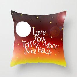 To The Moon - Inspiratonal Quote Throw Pillow