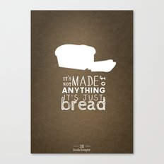 It's Just Bread Canvas Print