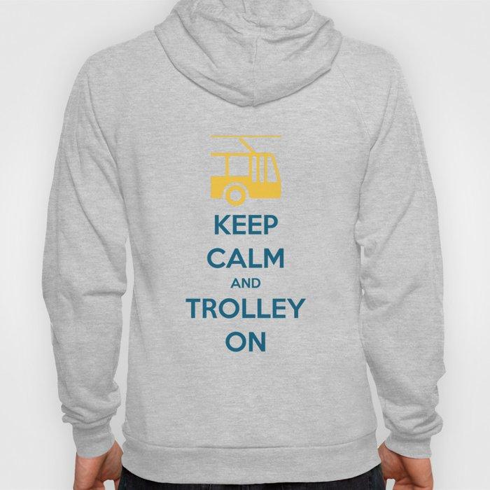 KEEP CALM AND TROLLEY ON Hoody