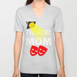Theater Mom Theatre Mother Gift design Unisex V-Neck