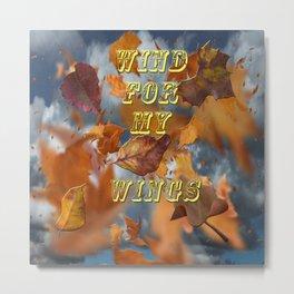 Wind for My Wings Metal Print