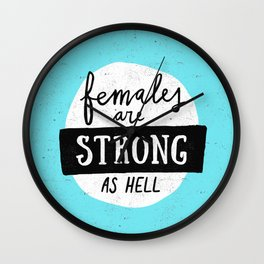 Females Are Strong As Hell Blue Wall Clock