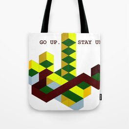 GO UP STAY UP Tote Bag