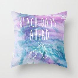 Beach Days Ahead Throw Pillow
