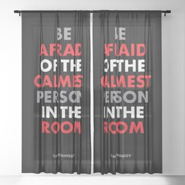 """""""Be afraid of the calmest person in the room"""" Tim Kennedy Sheer Curtain"""