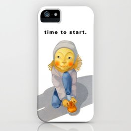 time to start. iPhone Case
