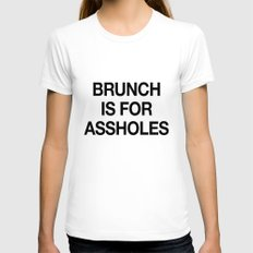 Brunch is For Assholes White Womens Fitted Tee MEDIUM