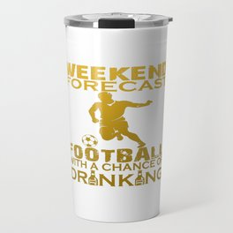 WEEKEND FORECAST FOOTBALL Travel Mug