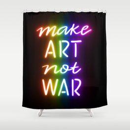 Make Art Not War rainbow Shower Curtain