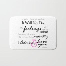 I Admire & Love you - Mr Darcy quote from Pride and Prejudice by Jane Austen Bath Mat