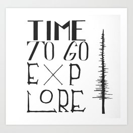 Time To Go Explore Art Print