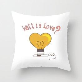 Watt Is Love? - Valentines Day Love Throw Pillow