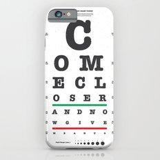 Come Closer iPhone 6s Slim Case