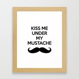 Kiss Me Under My Mustache  Framed Art Print