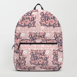 Too Much Of A Good Thing Is Wonderful Backpack