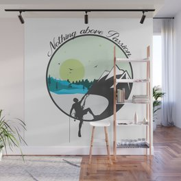 Nothing above Passion Motivation sentence Wall Mural