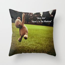 Here's to the Weekend =) Throw Pillow