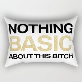 Nothing Basic About This Bitch Rectangular Pillow