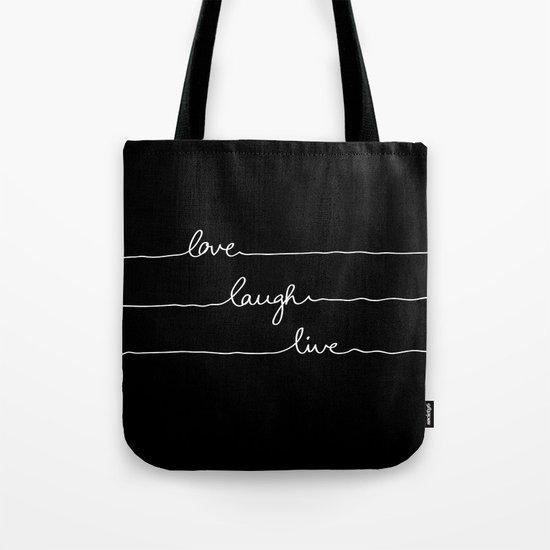 Love Laugh Live (Black) Tote Bag