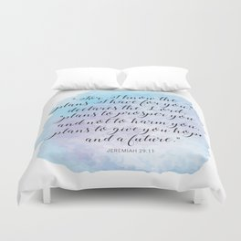 """""""For I know the plans I have for you,"""" declares the LORD, """"plans to prosper you and not to harm you Duvet Cover"""