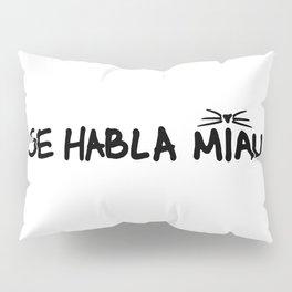Se Habla Miau Pillow Sham