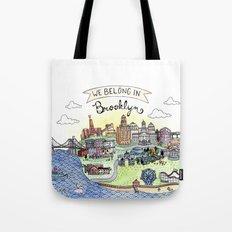 We Belong in Brooklyn Tote Bag