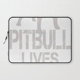 Pitbull Lives Matter funny Laptop Sleeve