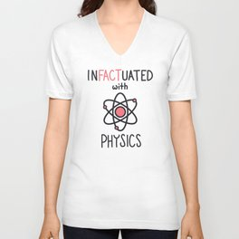 InFACTuated with Science Series - Physics 1 Unisex V-Neck