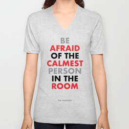 """Be afraid of the calmest person in the room"" Tim Kennedy Unisex V-Neck"