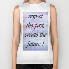 Respect the past , create the future . Biker Tank