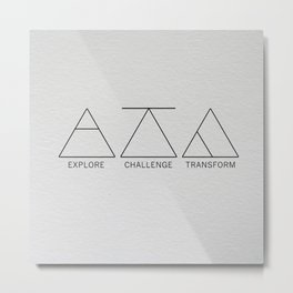 Explore, Challenge, Transform Metal Print