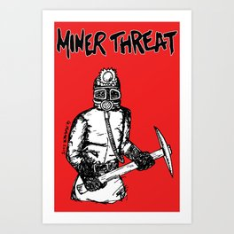 Miner Threat Art Print