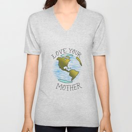 Love your mother EARTH Unisex V-Neck
