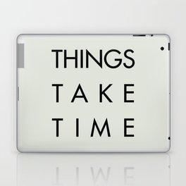 Things take time, set life goals, motivational sentence, work hard, tough times Laptop & iPad Skin