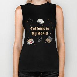 Caffeine is My World Biker Tank