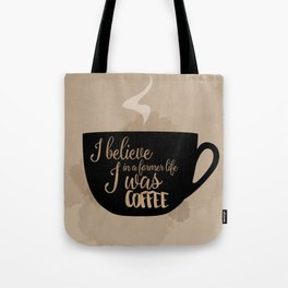 Gilmore Girls Inspired - I believe in a former life I was coffee Tote Bag