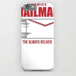 Postal Worker Funny Mailman Saying Deliver Mail Gift iPhone Case