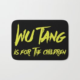 Wu Tang is for the Children Bath Mat