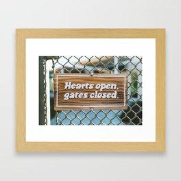 Hearts Open, Gates Closed Framed Art Print