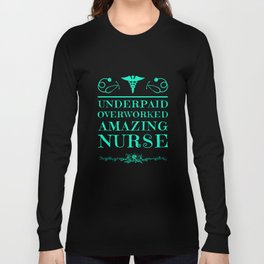 Underpaid Overworked Amazing Nurse Medical Assistant Hospital Mother's Day Long Sleeve T-shirt