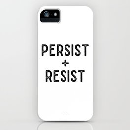 PERSIST AND RESIST iPhone Case